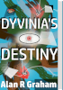 Thumbnail image, cover of book, Dyvinia's Destiny.