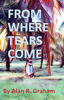 Enlarged image, front cover of book, From Where Tears Come.
